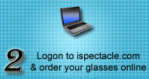 Logon to ispectacle.com and order your glasses online